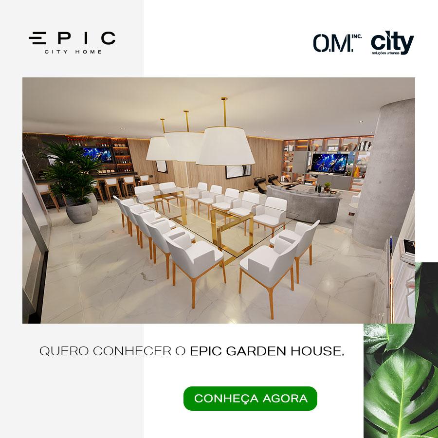 QUERO CONHECER O EPIC GARDEN HOUSE.
